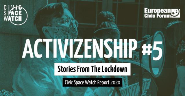 Civic Space Watch – #ACTIVENSHIP REPORT Stories from the lockdown